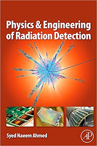 Physics and Engineering of Radiation Detection: Amazon.es: Syed Naeem Ahmed: Libros en idiomas extranjeros