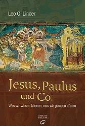 Jesus, Paulus und Co.: Was wir wissen können, was wir glauben dürfen von Linder, Leo G. (2013) Gebundene Ausgabe