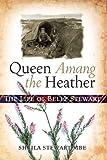 Queen Amang the Heather : The Life of Belle Stewart, Stewart, Sheila, 1841585289