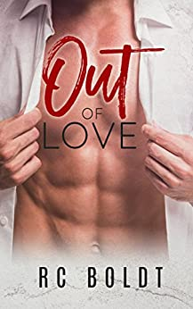 Out of Love by [Boldt, RC]
