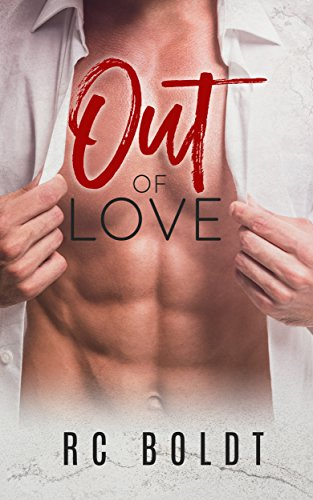 Out of Love by R.C. Boldt