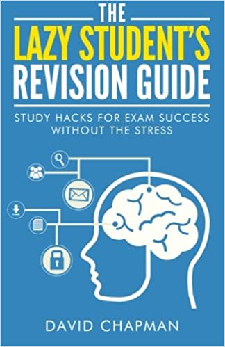 The Lazy Student's Revision Guide: Study Hacks For Exam