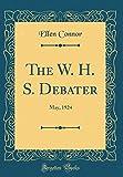 The W. H. S. Debater: May, 1924 (Classic Reprint)