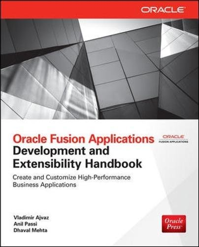 Oracle Fusion Applications Development and Extensibility Handbook (Oracle Press) by Brand: McGraw-Hill Osborne Media