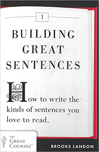 Building great sentences how to write the kinds of sentences you building great sentences how to write the kinds of sentences you love to read great courses brooks landon 8601400956816 amazon books fandeluxe Image collections