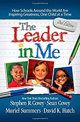 The Leader in Me: How Schools Around the World Are Inspiring Greatness, One Child at a Time