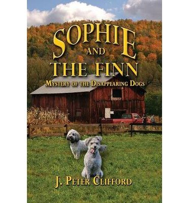 Download [ SOPHIE AND THE FINN: MYSTERY OF THE DISAPPEARING DOGS Paperback ] Clifford, J Peter ( AUTHOR ) Apr - 14 - 2014 [ Paperback ] pdf