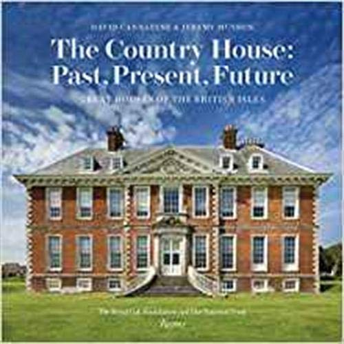 - The Country House: Past, Present, Future: Great Houses of The British Isles