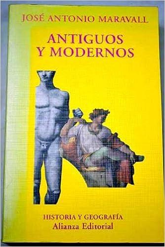 Antiguos y modernos (El Libro Universitario - Ensayo): Amazon.es: José Antonio Maravall: Libros