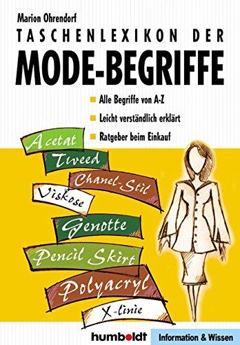 Taschenlexikon der Mode-Begriffe: Alle Begriffe von A-Z. Leicht verständlich erklärt. Ratgeber beim Einkauf