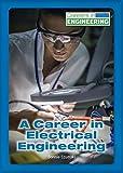 A Career in Electrical Engineering (Careers in Engineering)