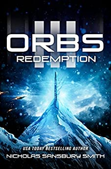 Orbs III: Redemption (A Post Apocalyptic Science Fiction Survival Thriller) by [Smith, Nicholas Sansbury]