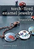 Torch-Fired Enamel Jewelry, Bracelets