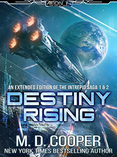 Destiny Rising - A Hard Military Space Opera Epic: The Intrepid Saga - Books 1 & 2