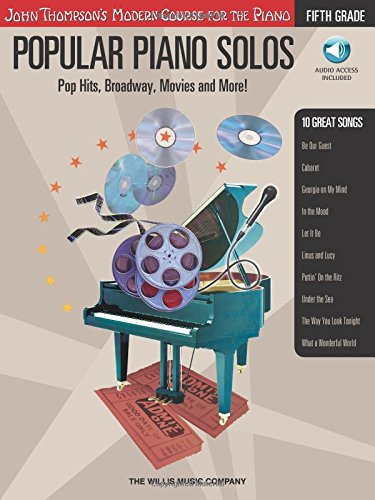 - Grade 5 - Book/Audio: Pop Hits, Broadway, Movies and More! John Thompson's Modern Course for the Piano Series (John Thompson's Modern Course for the Piano: Fifth Grade) ()