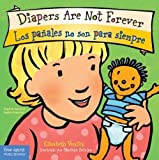 Potty training for kids takes patience and practice, and this charming, straightforward book helps pave the way. With Diapers Are Not Forever / Los pañales no son para siempre, young children learn how to use the potty and why...