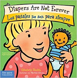 Diapers Are Not Forever / Los pañales no son para siempre (Best Behavior) (English and Spanish Edition): Elizabeth Verdick, Marieka Heinlen: 9781575424293: ...