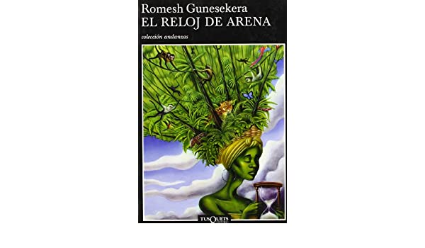 Amazon.com: El Reloj De Arena (Spanish Edition) (9788483101704): Romesh Gunesekera: Books