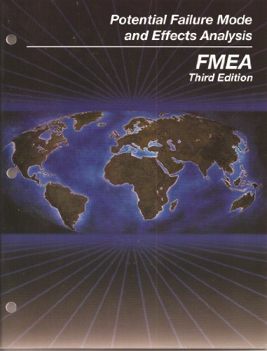 Potential Failure Mode and Effects Analysis: FMEA (Reference Manual, Third Edition (July 2001)) (Potential Failure Mode And Effects Analysis Reference Manual)