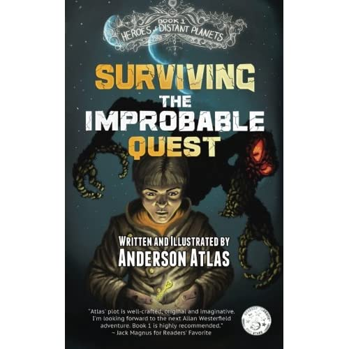 Surviving the Improbable Quest (Heroes of Distant Planets) (Volume 1) (Paperback)