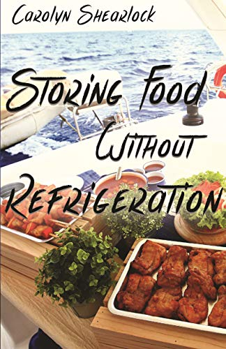 Storing Food Without Refrigeration by Carolyn Shearlock