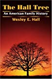 The Hall Tree, Wesley E. Hall, 0595217508
