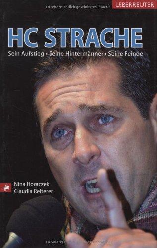 HC Strache: Sein Aufstieg, seine Hintermänner, seine Feinde