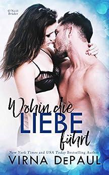 Wohin die Liebe führt (Heimkehr nach Green Valley 2) (German Edition) by [DePaul, Virna]