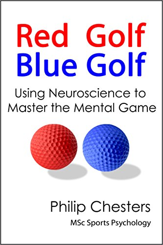 Red Golf Blue Golf: Using Neuroscience to Master the Mental Game (Best Way To Improve Golf Game)