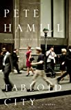 Tabloid City, Pete Hamill, 0316020753