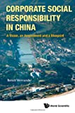 Corporate Social Responsibility in China, Benoît Vermander, 9814520772