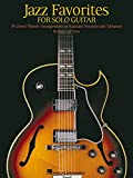 Jazz Favorites for Solo Guitar: Chord Melody Arrangements in Standard Notation and Tab