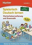Spielerisch Deutsch lernen, neue Geschichten - Wortschatzerweiterung und Grammatik - Lernstufe 2: Deutsch als Zweitsprache / Fremdsprache / Buch
