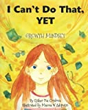 img - for I Can't Do That, YET: Growth Mindset book / textbook / text book