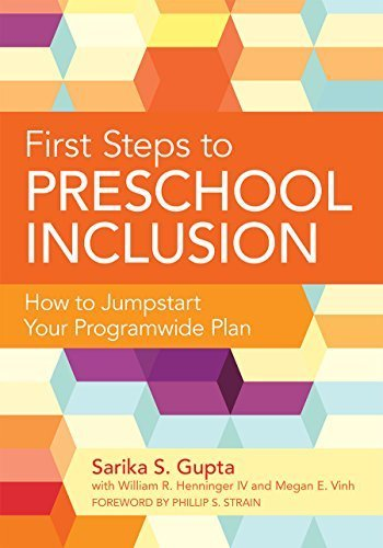 First Steps to Preschool Inclusion: How to Jumpstart Your Programwide Plan by Sarika Gupta Ph.D. (2014-07-03)