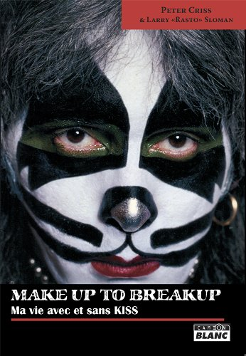 MAKE UP TO BREAK UP Ma vie avec et sans KISS (French Edition)