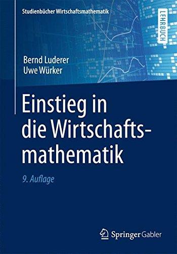 Einstieg in die Wirtschaftsmathematik (Studienbücher Wirtschaftsmathematik) Taschenbuch – 13. Oktober 2014 Bernd Luderer Uwe Würker Springer Gabler 3658059362
