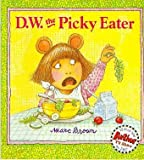 D. W. the Picky Eater, Marc Brown, 0316104531