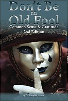 Don't Be An Old Fool: Common Sense and Gratitude: Volume 2