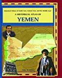 historical atlas central asia - A Historical Atlas of Yemen (Historical Atlases Of South Asia, Central Asia, And The Middle East)