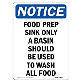 OSHA Notice Sign - Food Prep Sink Only A Basin Should | Choose from: Aluminum, Rigid Plastic Or Vinyl Label Decal | Protect Your Business, Construction Site, Warehouse & Shop Area |  Made in The USA