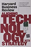 img - for Harvard Business Review on Aligning Technology with Strategy by Harvard Business Review (1-Apr-2011) Paperback book / textbook / text book