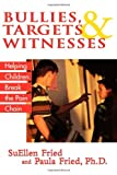 Bullies, Targets, and Witnesses, Suellen Fried, 1590770560
