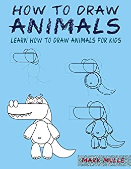 How To Draw Animals Learn How To Draw Animals For Kids A Step By