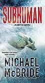 Subhuman (A Unit 51 Novel Book 1)