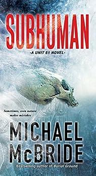 Subhuman (A Unit 51 Novel) by [McBride, Michael]