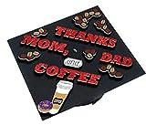 Thanks Mom, Dad and Coffee Graduation Cap Decorating Kit - Graduation Cap Topper Accessory!
