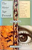 The Stone Age Present, William F. Allman, 0671892266
