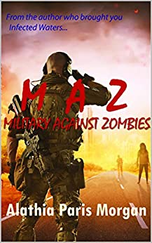 Military Against Zombies (The Against Zombies Series Book 2) by [Morgan, Alathia Paris]