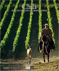 Chili, pays de vins et de montagnes par Papianille Mura